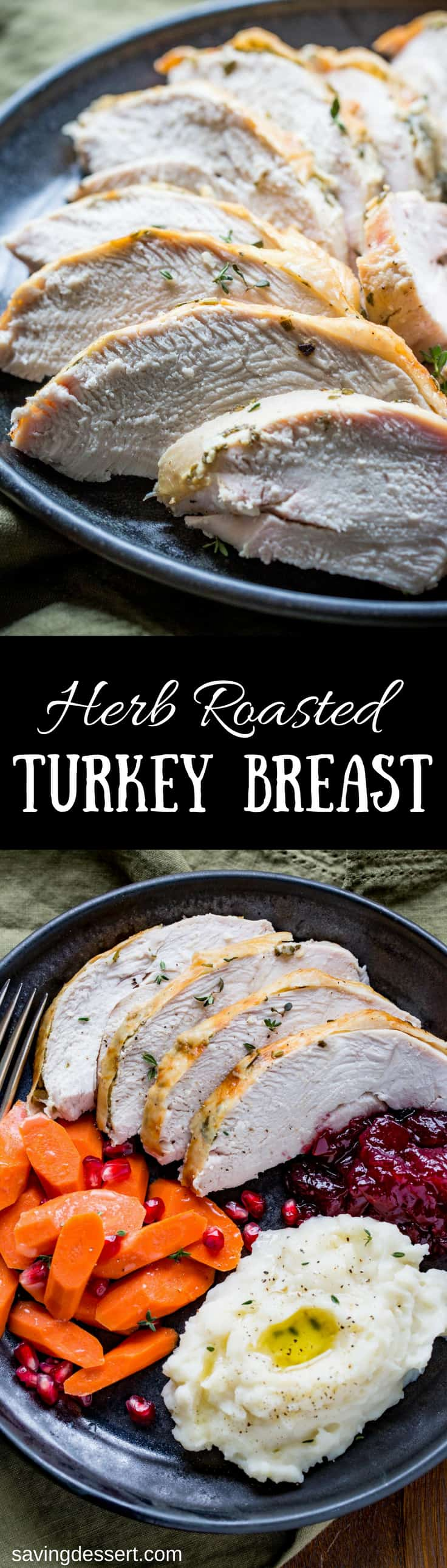 Herb Roasted Turkey Breast ~  an easy, foolproof method for a well seasoned, tender and juicy turkey breast! www.savingdessert.com #savingroomfordessert #thanksgiving #turkey #turkeybreast #herbroastedturkey