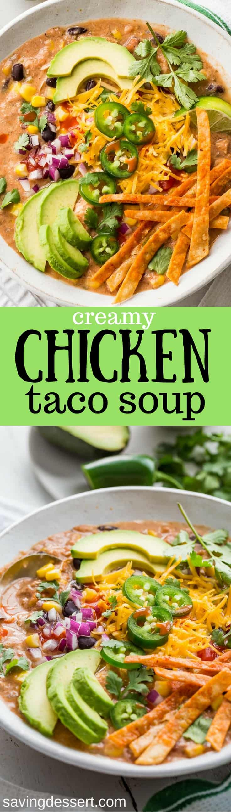 Creamy Taco Soup ~ a healthy, protein packed, fiber rich, flavorful soup loaded with tender chicken and plenty of spices, perfect for the slow cooker or the stove top! savingdessert.com #savingroomfordessert #creamytacosoup #tacosoup #healthysoup #soup #Mexicansoup