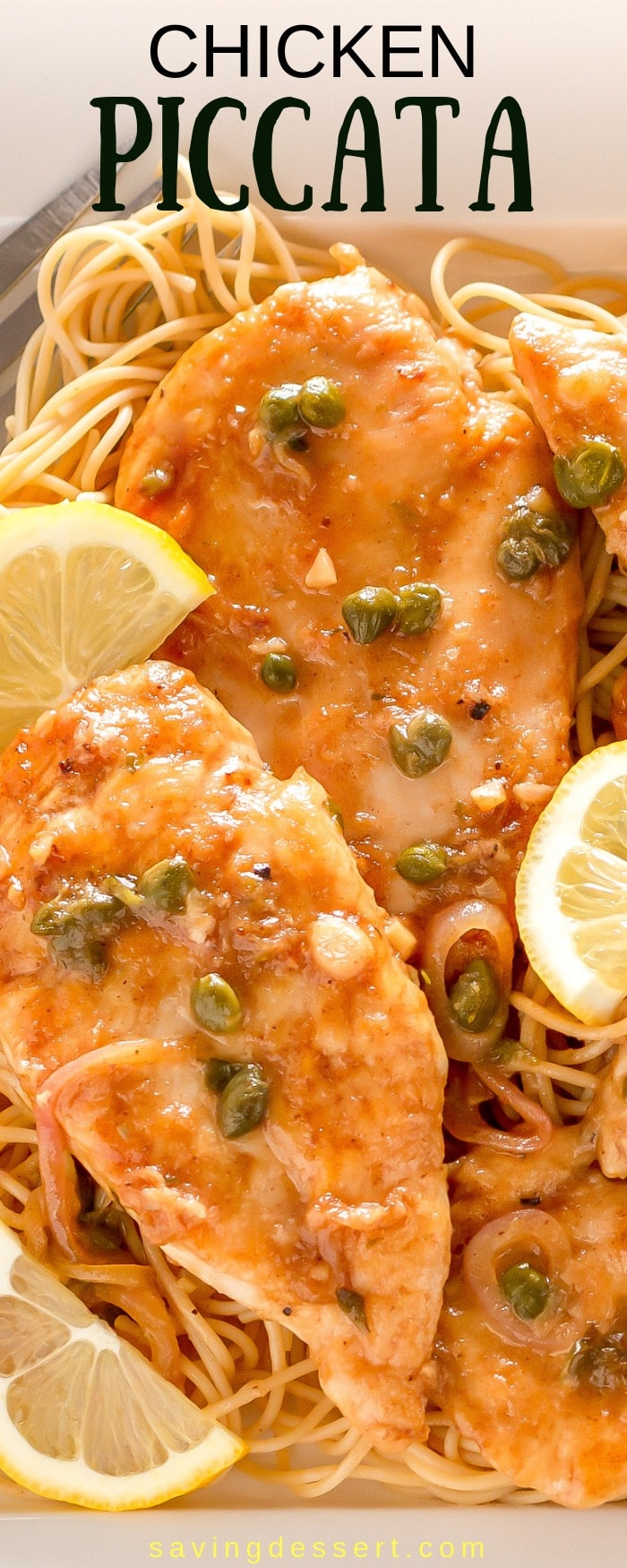 Try this classic Chicken Piccata Recipe made with tender chicken cutlets quickly sautéed then simmered in a light lemony, white wine sauce. Serve over pasta with capers and lemon wedges for an easy weeknight meal. #savingroomfordessert #chicken #chickenpiccata #easypiccata #chickenpiccatarecipe #chickencutlets #weeknightdinner #italian