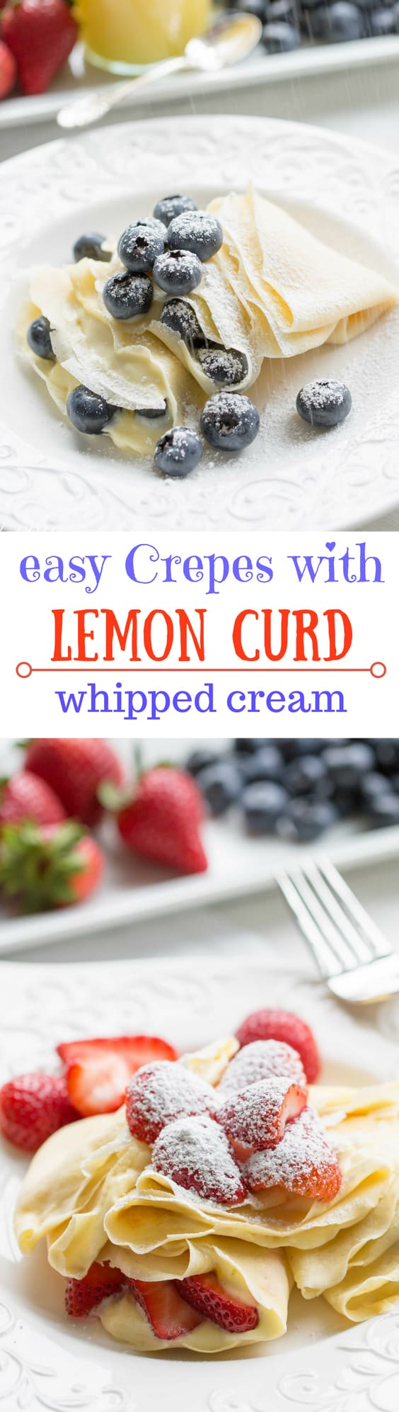 Easy Crepes with Lemon Curd Whipped Cream and fresh fruit | strawberries | blueberries | lemon curd | crepes | lemon whipped cream | www.savingdessert.com