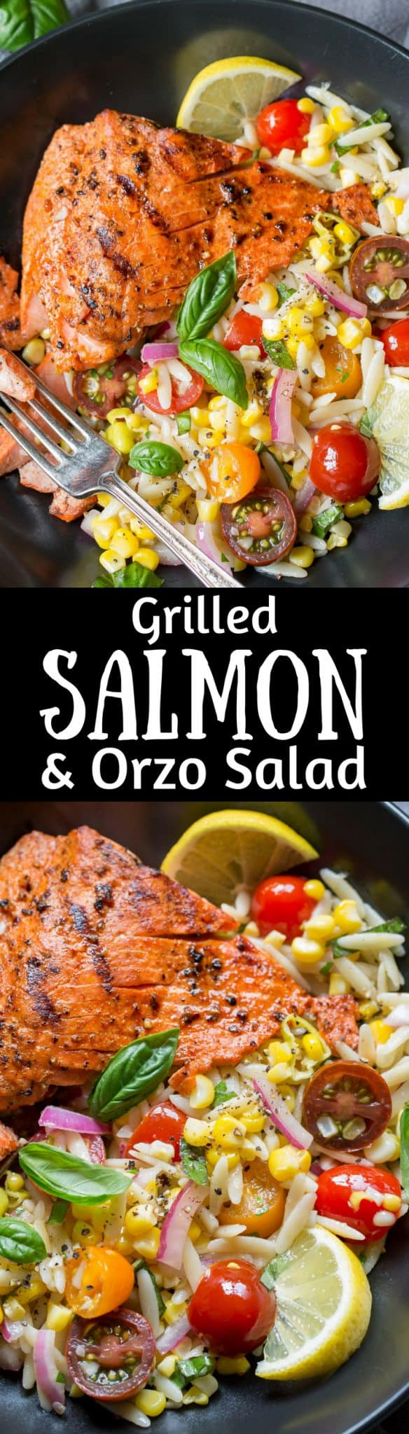 Grilled Salmon & Orzo Corn Salad ~ A light and refreshing orzo salad with fresh, sweet summer corn, tomatoes, basil, parsley, onion and a lemon vinaigrette served with a tender grilled wild caught salmon fillet. www.savingdessert.com