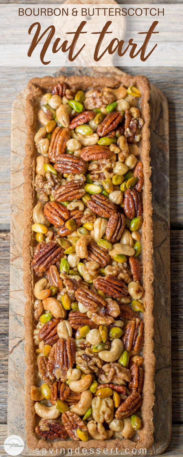 Bourbon & Butterscotch Nut Tart -Assorted nuts are coated in a smooth, creamy butterscotch sauce with just a hint of bourbon then baked in a pecan shortbread crust. #savingroomfordessert #tart #bourbontart #butterscotch #nuttart #baking #nutdessert #dessert