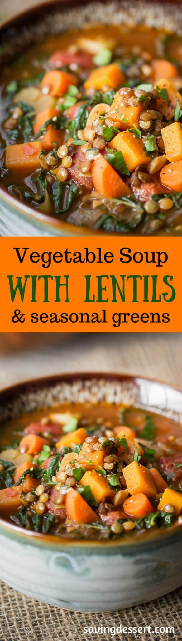 Vegetable Soup with Lentils & Seasonal Greens - A hearty rustic soup w/vegetables simmered in a rich flavorful broth with wilted seasonal greens & lentils www.savingdessert.com