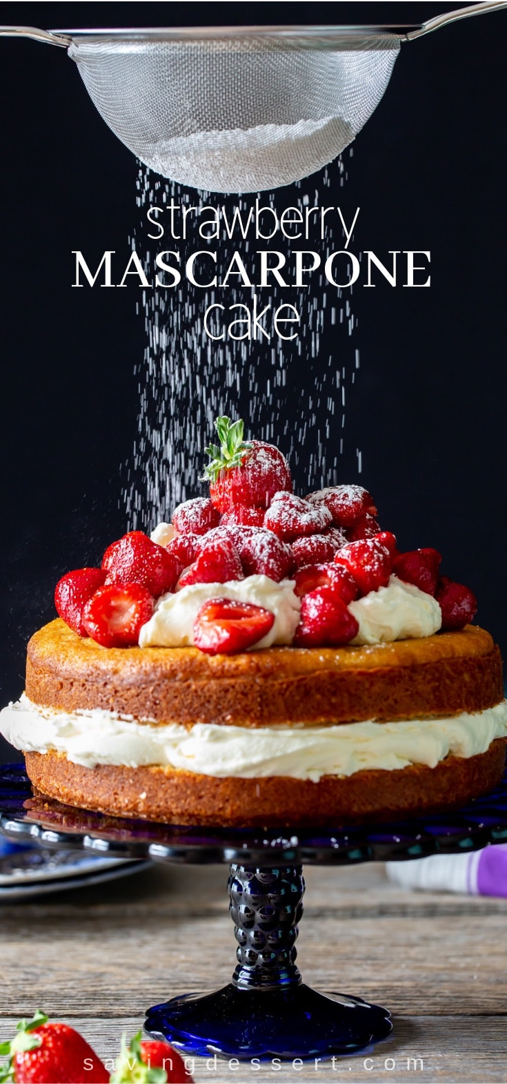 Strawberry Mascarpone Cake - a simple lemon scented cake filled with mascarpone cream and topped with Grand Marnier soaked strawberries.  #Strawberries #strawberrycake #mascarpone #dessert #cake #mascarponebake #easycake #summercake