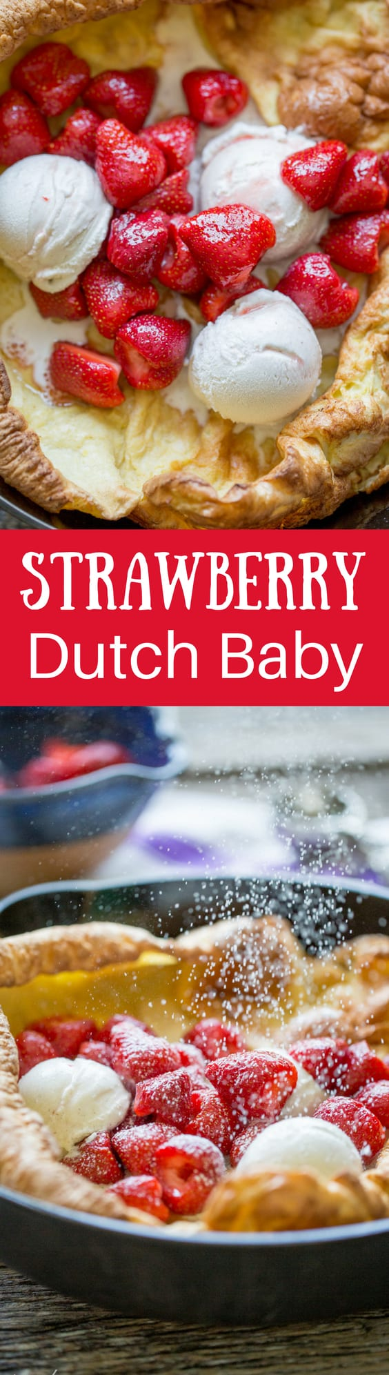 Strawberry Dutch Baby ~ Dutch Baby or German Pancake with Grand Marnier soaked Strawberries and Vanilla Bean Ice Cream - an easy and impressive dessert! www.savingdessert.com