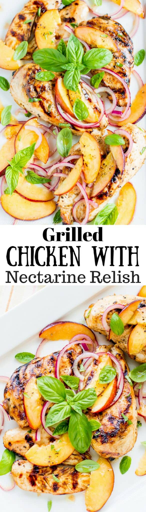 Grilled Chicken with Nectarine Relish ~ Lightly marinated, grilled chicken breasts are topped with a relish made with nectarines, red onion, fresh basil. Delightfully delicious! www.savingdessert.com