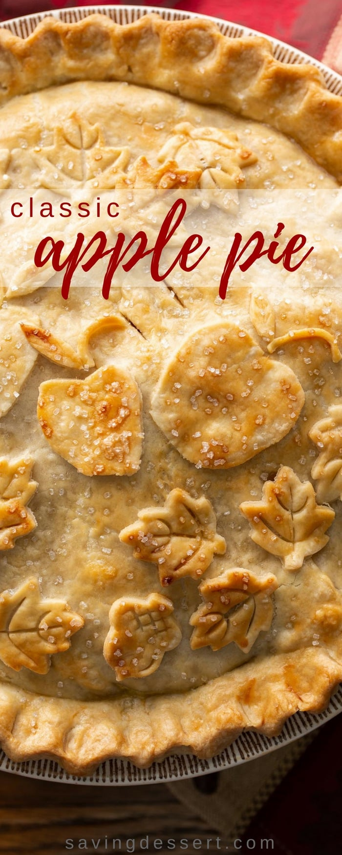Classic Double Crust Apple Pie Recipe - the filling is made with tart, crisp apples then wrapped in a buttery, flaky pastry dough. Baked until golden brown then served warm with a scoop of ice cream. #applepie #classicapplepie #applepierecipe #pie #appledessert #freshapplepie #savingroomfordessert