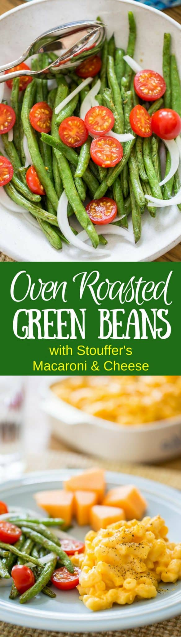 #sponsored Oven Roasted Green Beans ~ served with onions, tomatoes and @Stouffer's Macaroni and Cheese for a balanced and nutritious plate to accommodate your busy lifestyle! #BalanceYourPlate #CLVR https://www.pinterest.com/stouffers/