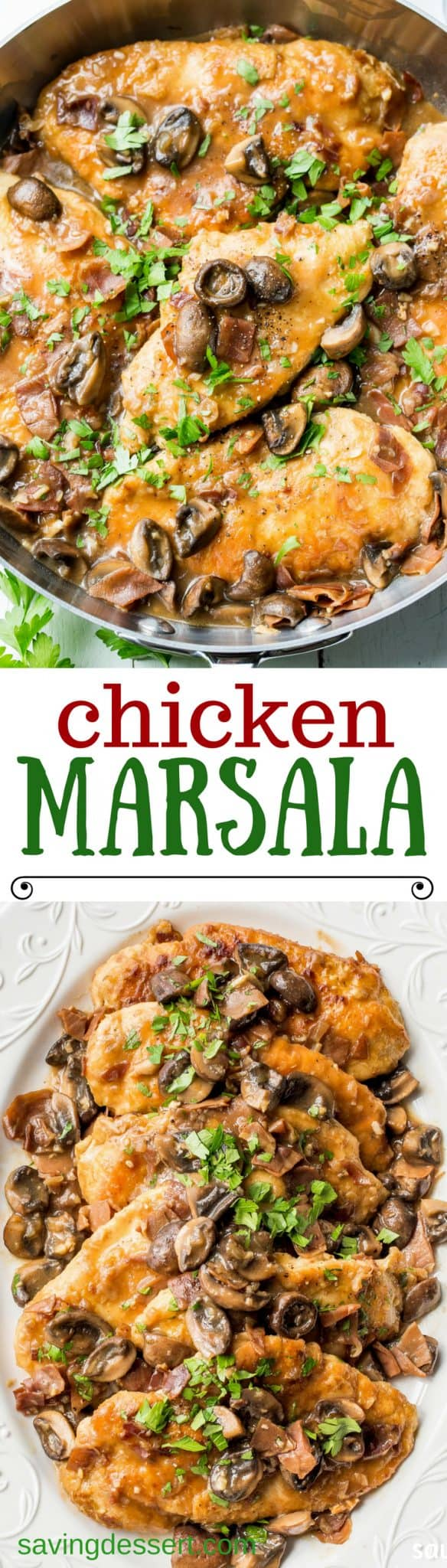 Classic Chicken Marsala ~ tender chicken breasts are seasoned and sautéed, then simmered in a Marsala wine sauce with shallots, prosciutto, and plenty of earthy mushrooms. Your guests never have to know how easy this is to make! savingdessert.com #chickenmarsala #chickendish #chicken #chickenmushrooms #marsala #savingroomfordessert