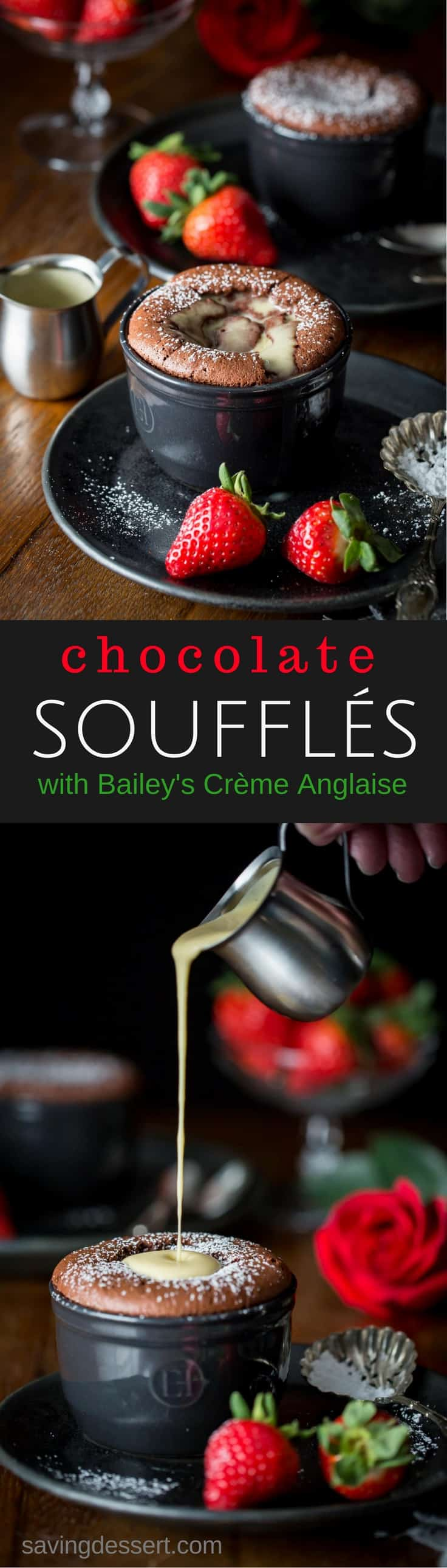 Chocolate Soufflé with Bailey's Crème Anglaise - Light as air, and melt in your mouth creamy, our soufflés taste luxurious and couldn't be easier to make! #savingroomfordessert #souffle #chocolatesouffle #chocolatedessert #baking #dessert #romantic #valentinesday