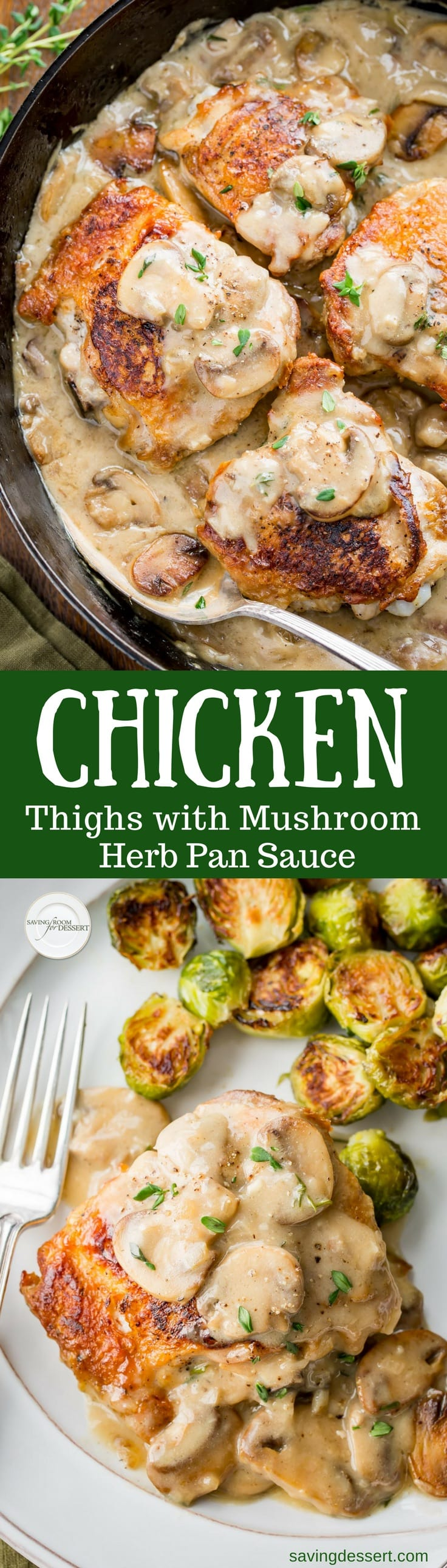 Chicken Thighs with Mushroom Herb Pan Sauce - tender, juicy and inexpensive, chicken thighs are a terrific addition to the weeknight recipe rotation. Simmered gently in our rich and flavorful pan sauce, these versatile thighs may be your new family favorite! www.savingdessert.com #savingroomfordessert #chickenthighs #mushroom #chicken #skilletchicken #easydinner #castironskillet #mushroompansauce #pansauce