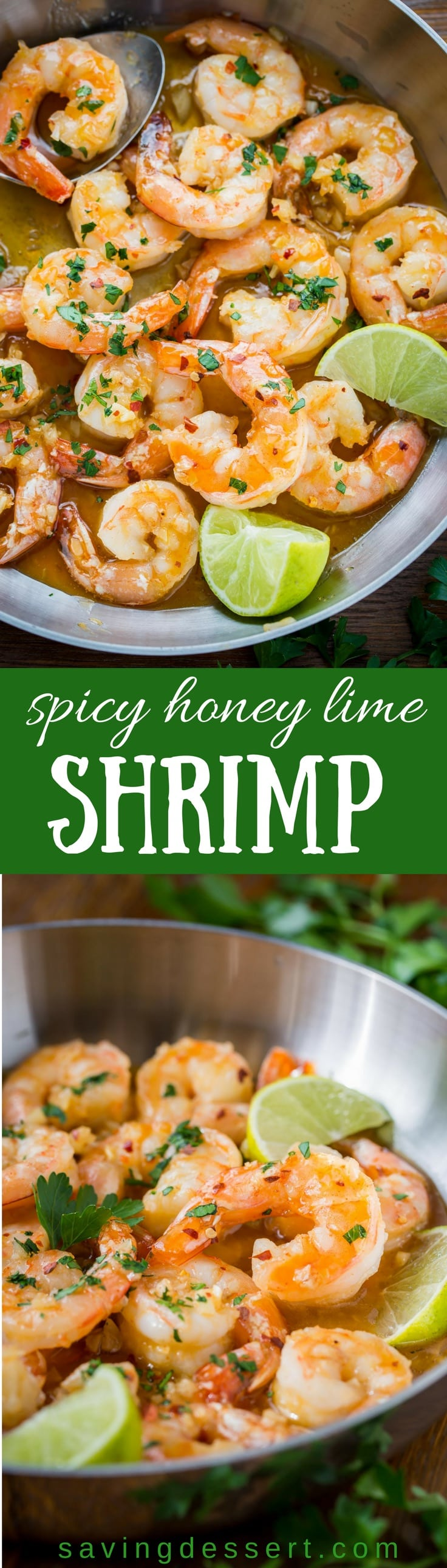 Spicy Honey Lime Shrimp - 15 minutes is all you need to bring this delicious, sweet-tart and spicy shrimp to the table! With a fabulous combination of sweet honey, tart fresh lime juice, and garlic with just a little heat from the dry Sriracha seasoning. Be sure to serve the shrimp over pasta or rice so you don't miss one drop of this amazing sauce. #savingroomfordessert #shrimp #spicyshrimp #limeshrimp #easydinner #quickshrimp #dinner #easy