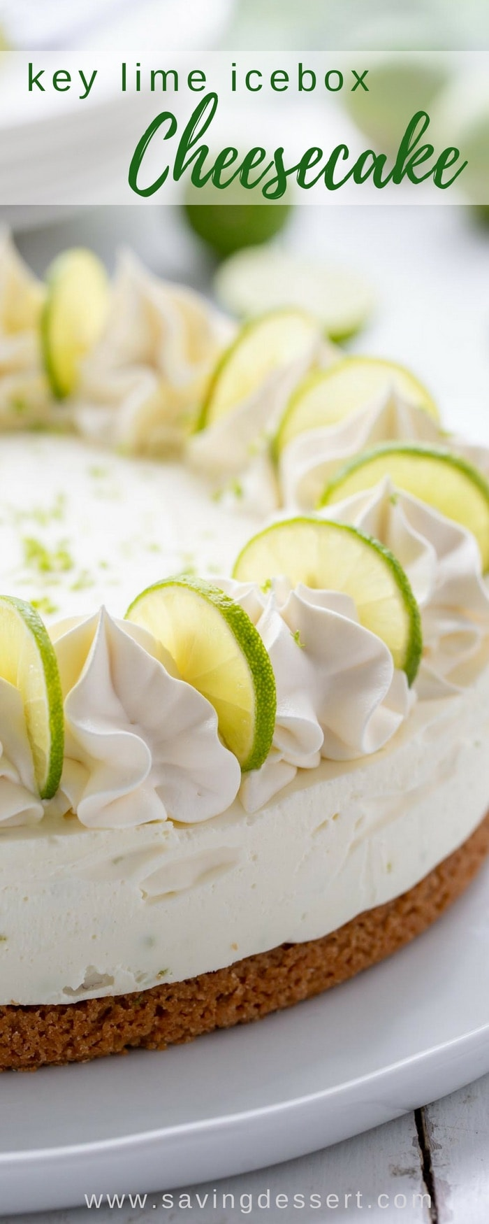 Key Lime Icebox Cheesecake - a terrific summer dessert with a light and creamy no-bake filling, a not-too-sweet tart and tangy flavor, and a perfectly crunchy graham cracker crust. #savingroomfordessert #cheesecake #nobakecheesecake #keylime #keylimecheesecake #makeaheaddessert #summerdessert