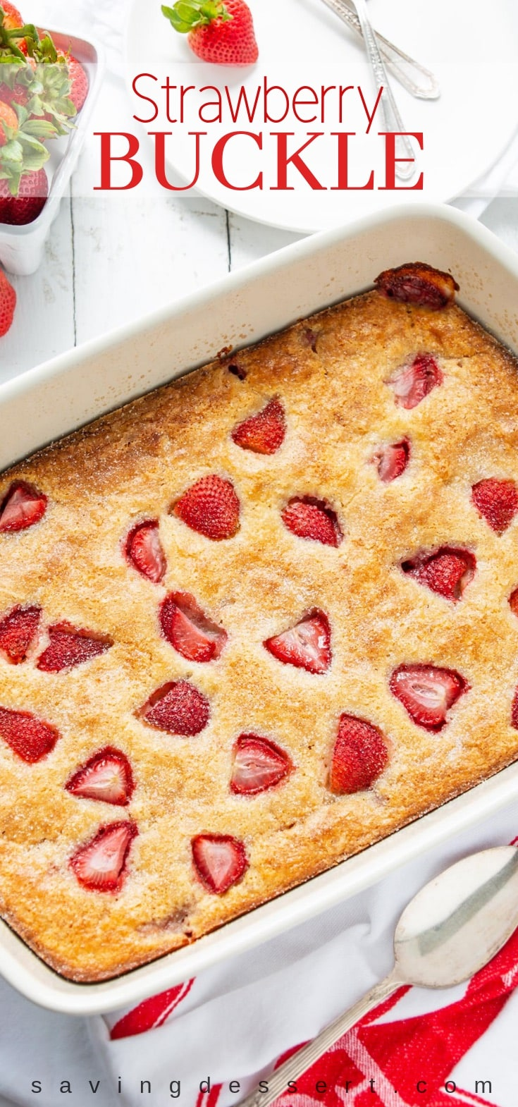 Easy Strawberry Buckle - made with just a few pantry ingredients and loads of fresh strawberries, this tasty custardy-cake comes together in minutes. #strawberry #buckle #dessert #baking #cobbler #easydessert