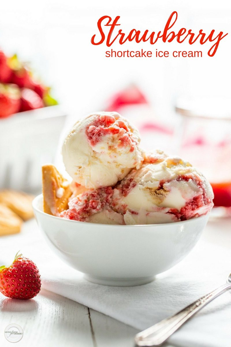 Strawberry Shortcake Ice Cream - don't let summer pass you by without making this luscious, rich vanilla ice cream with a ribbon of fresh strawberry sauce and crushed shortbread cookies throughout. #savingroomfordessert #icecream #strawberryicecream #strawberryshortcake #summertreat #frozentreat #shortcake #strawberry