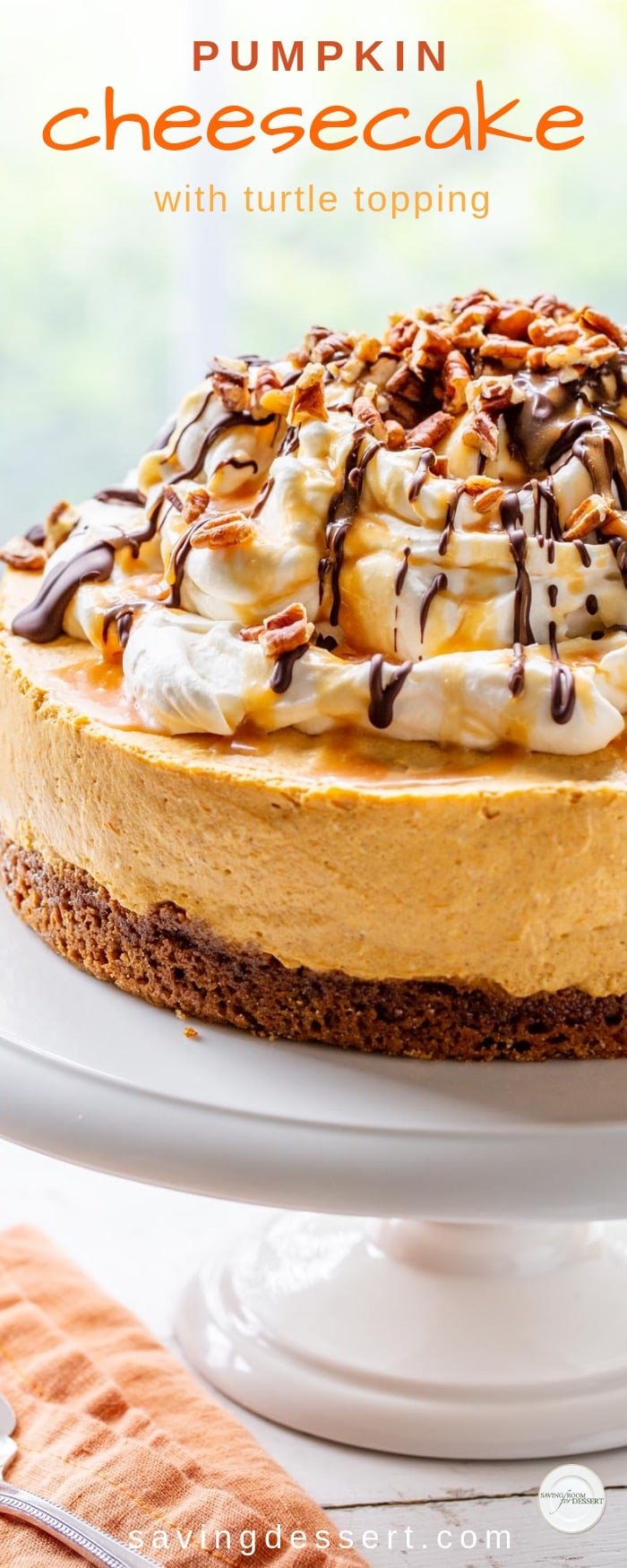 Change it up this year and thrill your holiday guests with this light and creamy Pumpkin Cheesecake with a no bake filling, a ginger snap crust and a decadent Turtle Topping. #savingroomfordessert #pumpkincheesecake #cheesecake #pumpkin #turtlecheesecake #nobakecheesecake #holidaydessert