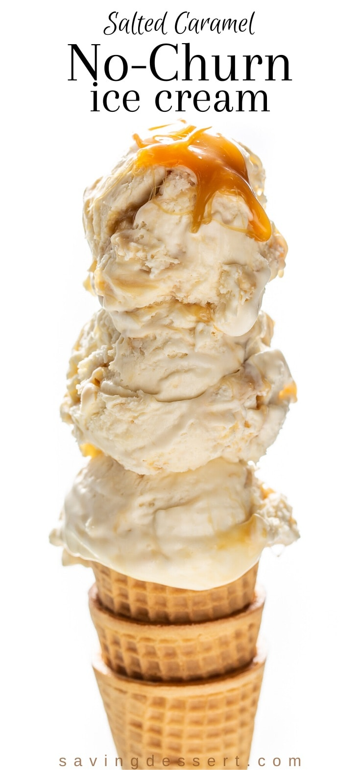 An ice cream cone with three big scoops of no-churn ice cream with salted caramel